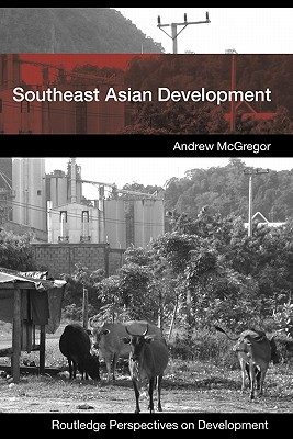 Southeast Asian Development By McGregor, Andrew