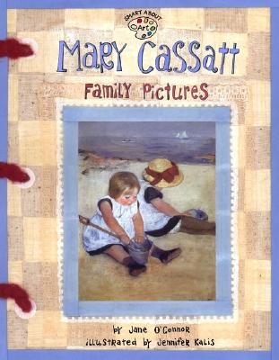 Mary Cassatt By O'Connor, Jane/ Kalis, Jennifer (ILT)